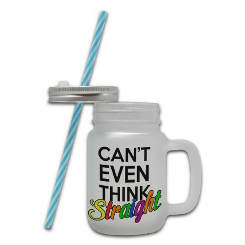 Can't Even Think Straight Funny Novelty Glass Mason Jar Mug